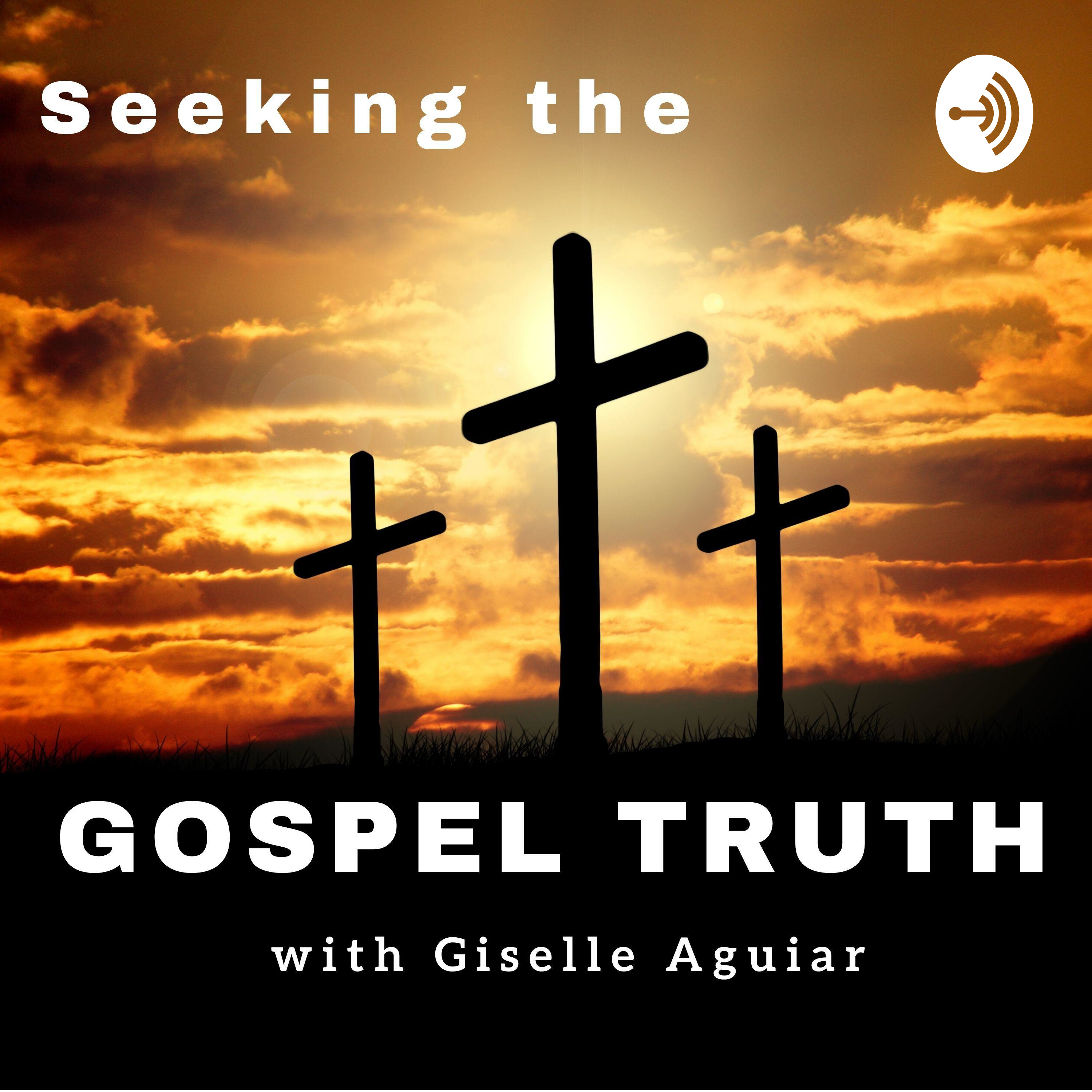 Subscribe to my Podcast: Seeking the Gospel Truth