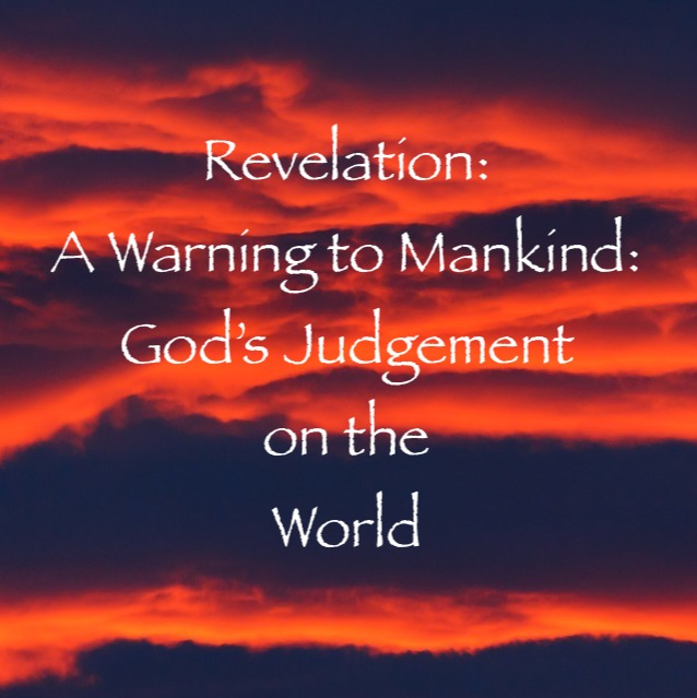 Revelation: A Warning to Mankind