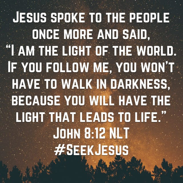 """I AM the Light of the world"" John 8:12"