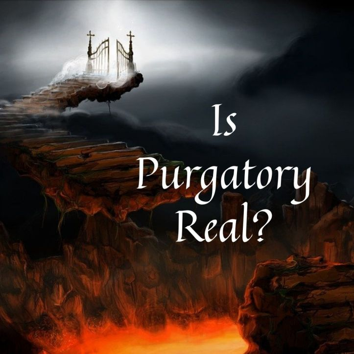 Is Purgatory Real?